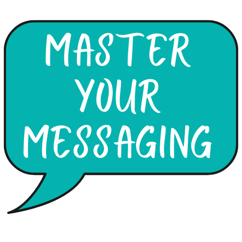 MASTER YOUR MESSAGING